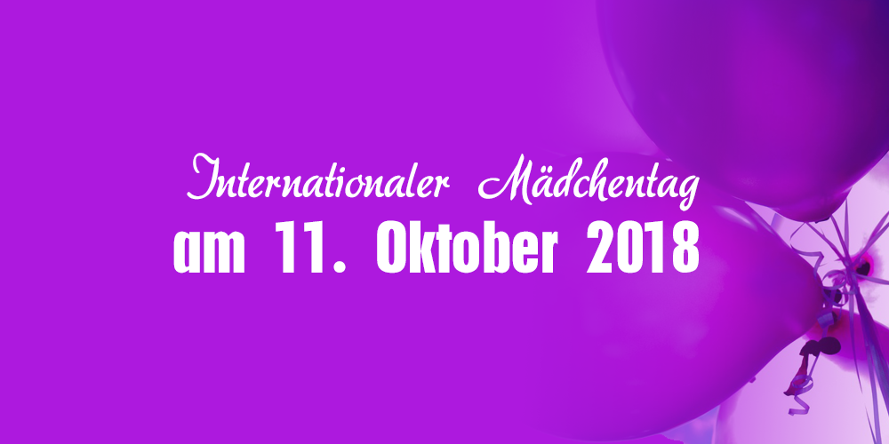 Internationaler Mädchentag am 11. Oktober 2018