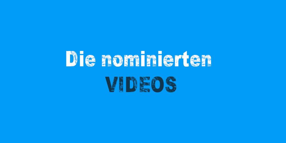 Die nominierten Videos