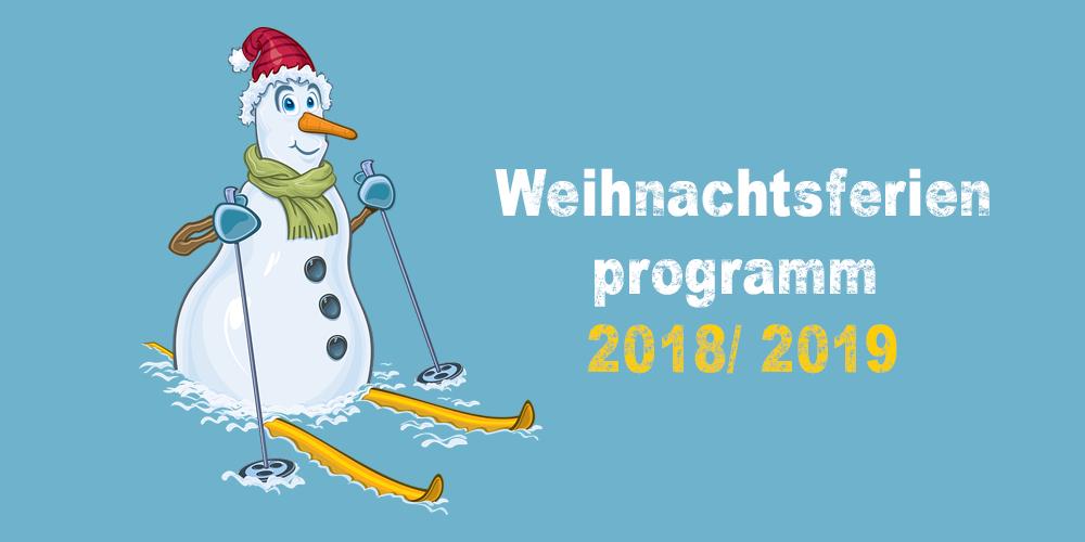 Weihnachtsferienprogramm 2018/ 2019